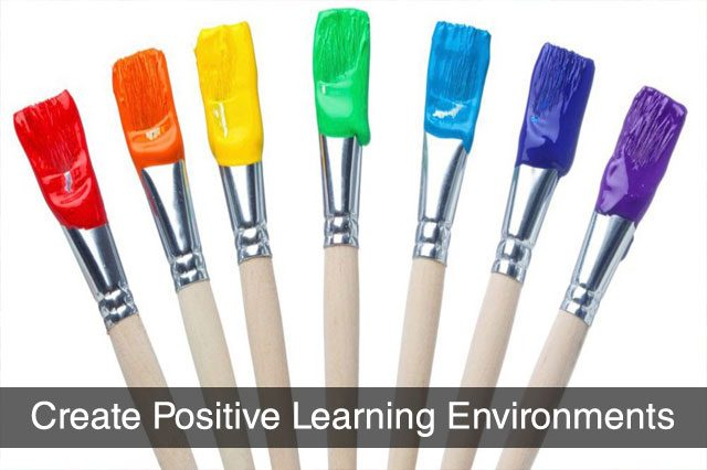 Create Positive Learning Environments